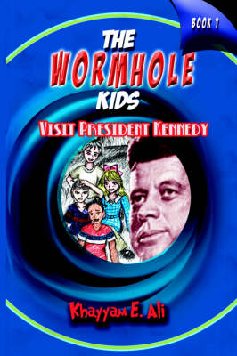 The Wormhole Kids: Visit President Kennedy