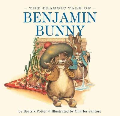 The Classic Tale of Benjamin Bunny