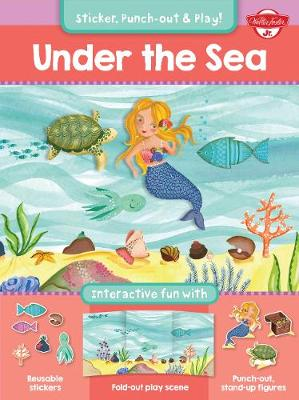 Under the Sea: Interactive fun with reusable stickers, fold-out play scene, and punch-out, stand-up figures!