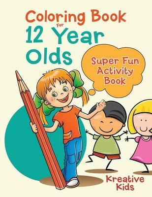 Coloring Book for 12 Year Olds Super Fun Activity Book