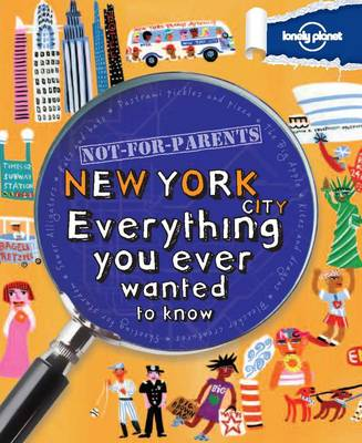 Not for Parents New York: Everything You Ever Wanted to Know