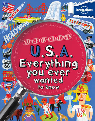 Not For Parents USA: Everything You Ever Wanted to Know