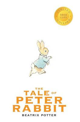 The Tale of Peter Rabbit (1000 Copy Limited Edition)