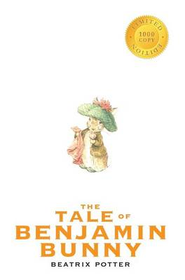 The Tale of Benjamin Bunny (1000 Copy Limited Edition)