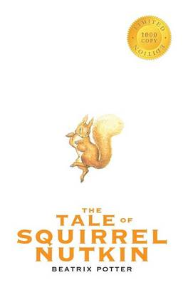 The Tale of Squirrel Nutkin (1000 Copy Limited Edition)