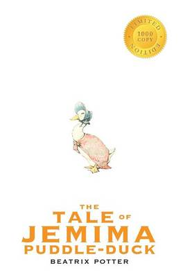 The Tale of Jemima Puddle-Duck (1000 Copy Limited Edition)