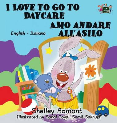 Book Pages I Love To Go Daycare Amo Andare Allasilo English Italian Bilingual Edition