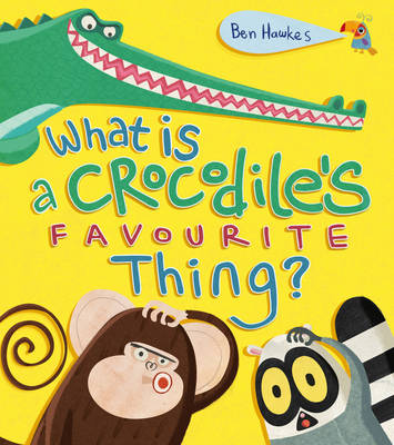What is a Crocodile's Favourite Thing?