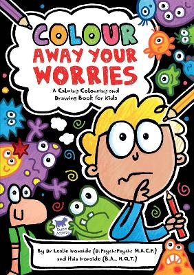 Colour Away Your Worries: A Calming Colouring and Drawing Book for Kids