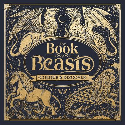 The Book of Beasts: Colour and Discover