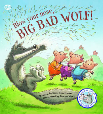Fairy Tales Gone Wrong: Blow Your Nose, Big Bad Wolf: A Story About Spreading Germs