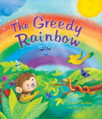 Book Reviews for The Storytime: The Greedy Rainbow By Susan Chandler