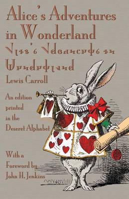 Alice's Adventures in Wonderland: An Edition Printed in the Deseret Alphabet