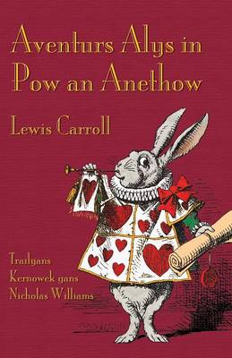 Aventurs Alys in POW an Anethow: Alice's Adventures in Wonderland in Cornish