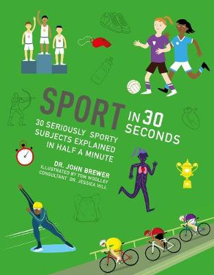 Sport in 30 Seconds: 30 seriously sporty subjects explained in half a minute