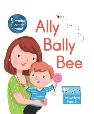 Ally Bally Bee: A lift-the-flap book