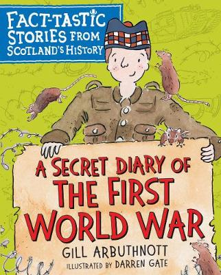 A Secret Diary of the First World War: Fact-tastic Stories from Scotland's History