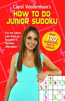 Carol Vorderman's How to do Junior Sudoku