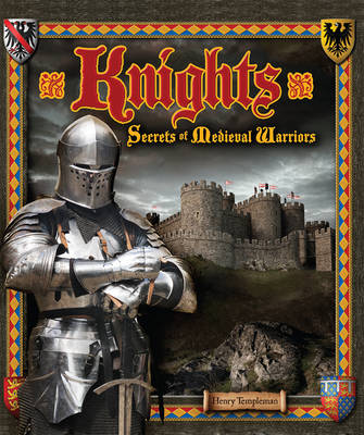 Knights: Secrets of Medieval Warriors