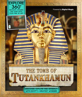 Explore 360: The Tomb of Tutankhamun: Discover Egypt's greatest wonder