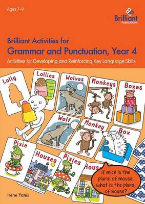 Brilliant Activities for Grammar and Punctuation, Year 4: Activities for Developing and Reinforcing Key Language Skills