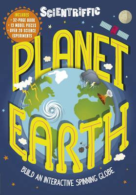 Scientriffic: Planet Earth: Build An Interactive Spinning Globe!