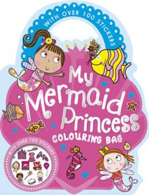 My Mermaid Princess Colouring Book: Shaped Colouring and Sticker Books