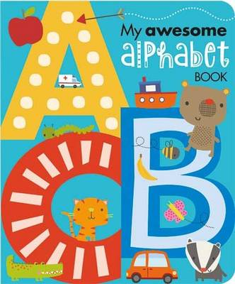 My Awesome Alphabet Book: My Awesome Alphabet
