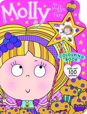 Molly the Muffin Fairy Colouring Book: Colouring and Sticker Books