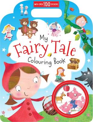 My Fairy Tale Colouring Book: Colouring and Sticker Books