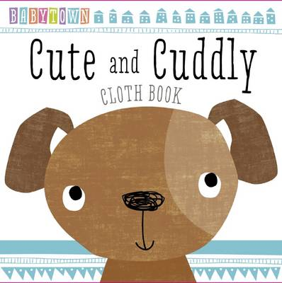 Baby Town: Cute and Cuddly Cloth Book