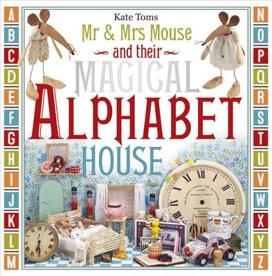 Mr & Mrs Mouse and Their Magical Alphabet House