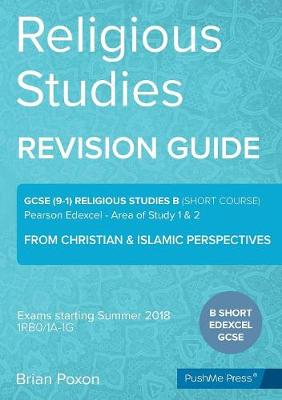 Religious Studies (Short Course): Area of Study 1 & 2: From Christian & Islamic Perspectives: GCSE Edexcel Religious Studies B (9-1)