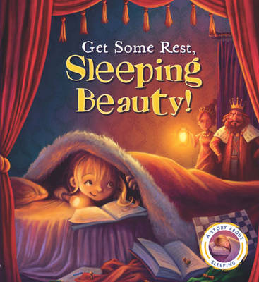Get Some Rest, Sleeping Beauty! (Fairytales Gone Wrong)