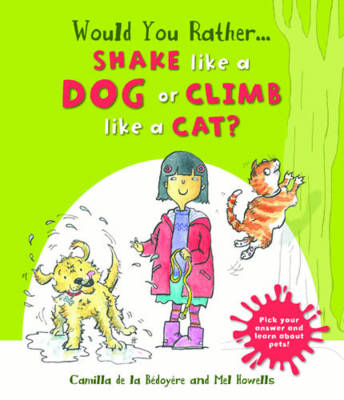 Would You Rather: Shake Like a Dog or Climb Like a Cat?