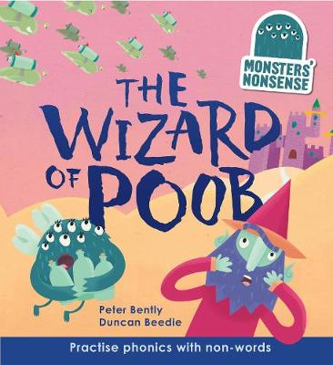 Monsters' Nonsense: The Wizard of Poob (Level 6): Practise phonic with non-words - Level 6