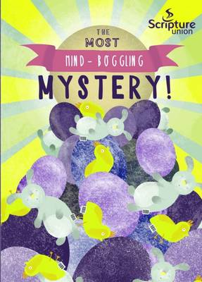 The Most Mind-Boggling Mystery (8-11s)
