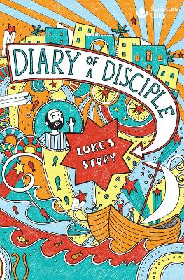 Diary of a Disciple (Luke's Story)