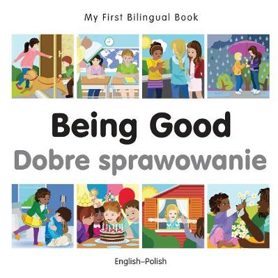 My First Bilingual Book - Being Good - French-english