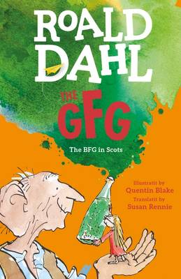 The GFG: The Guid Freendly Giant (the BFG in Scots)