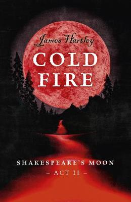 Cold Fire: Shakespeare's Moon, Act II
