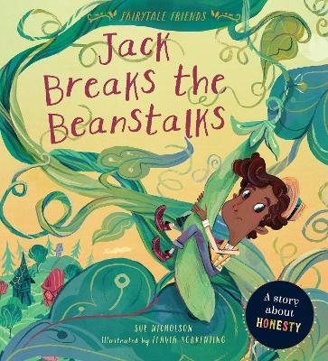 Fairytale Friends: Jack Breaks the Beanstalks: A Story about Honesty