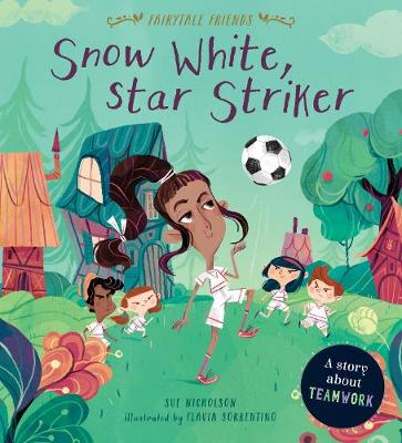 Fairytale Friends: Snow White, Star Striker: A Story about Teamwork