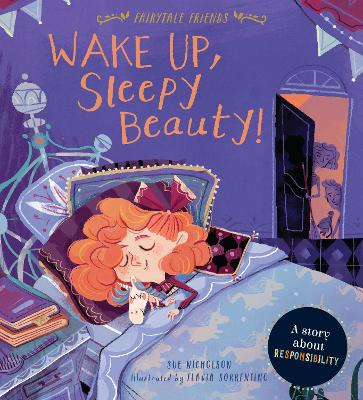 Fairytale Friends: Wake Up, Sleepy Beauty!: A Story about Responsibility
