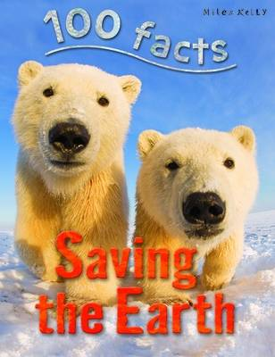 100 Facts -  Saving the Earth