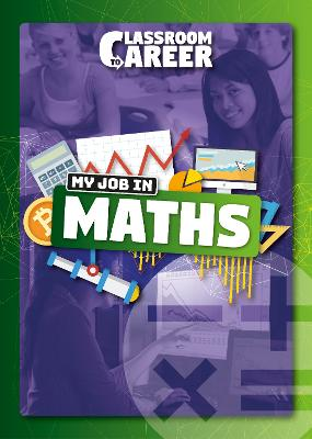 My Job in Maths: Classroom to Career