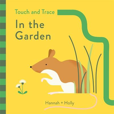 Hannah + Holly Touch and Trace: In the Garden
