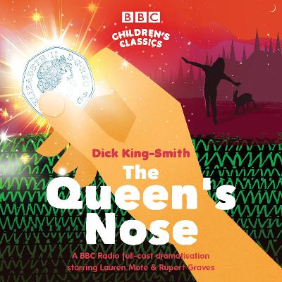 The Queen's Nose: A BBC Radio full-cast dramatisation