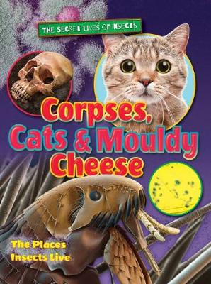 Corpses, Cats and Mouldy Cheese