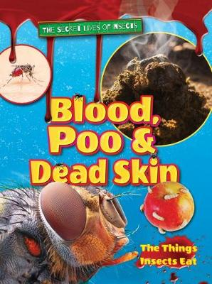 Blood, Poo and Dead Skin